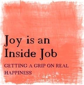 Joy-is-an-Inside-Job