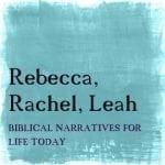 Rebecca-Rachel-Leah