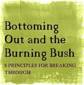 Bottoming Out and the Burning Bush